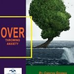 Overthrowing Anxiety Review: Does it Work? Let's Explore This Guide!